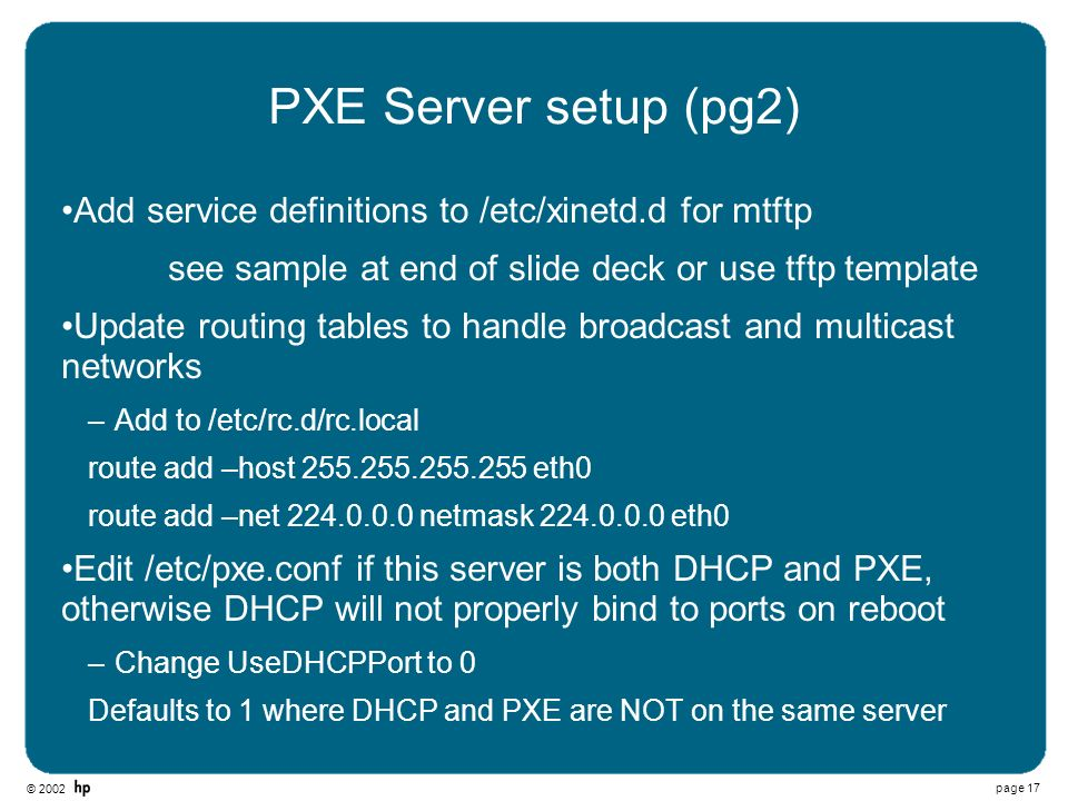 PXE Server setup (pg2) Add service definitions to /etc/xinetd.d for mtftp. see sample at end of slide deck or use tftp template.
