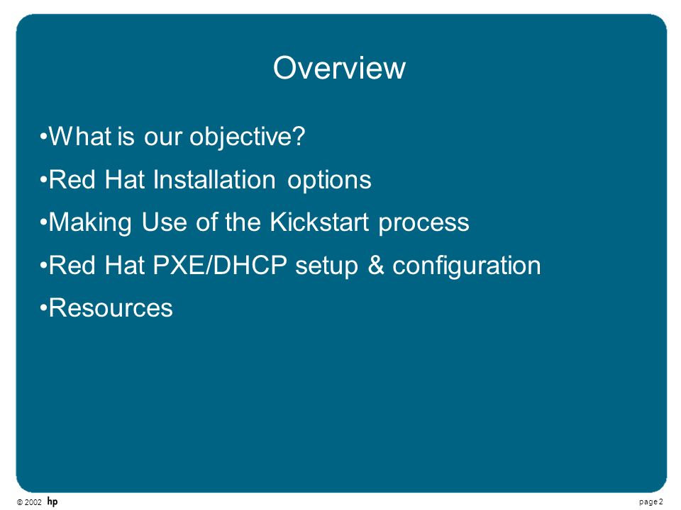 Overview What is our objective Red Hat Installation options