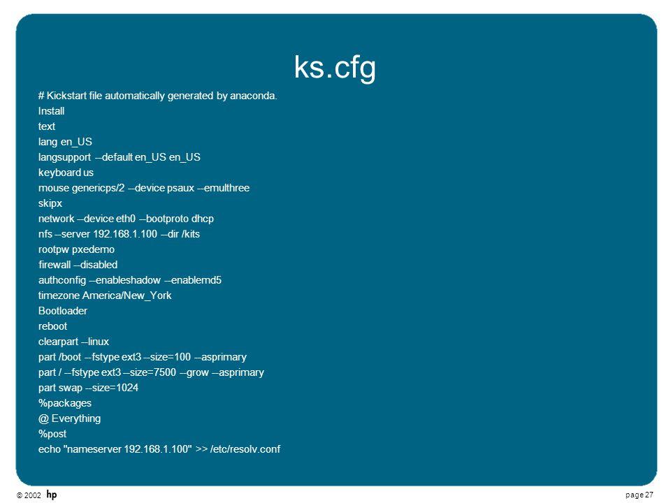 ks.cfg # Kickstart file automatically generated by anaconda. Install