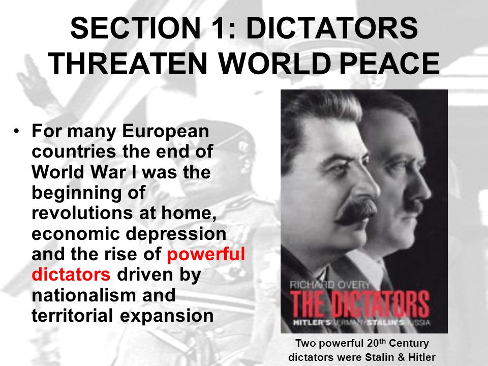 SECTION 1: DICTATORS THREATEN WORLD PEACE