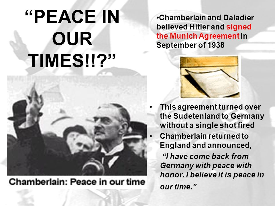 Chamberlain and Daladier believed Hitler and signed the Munich Agreement in September of 1938