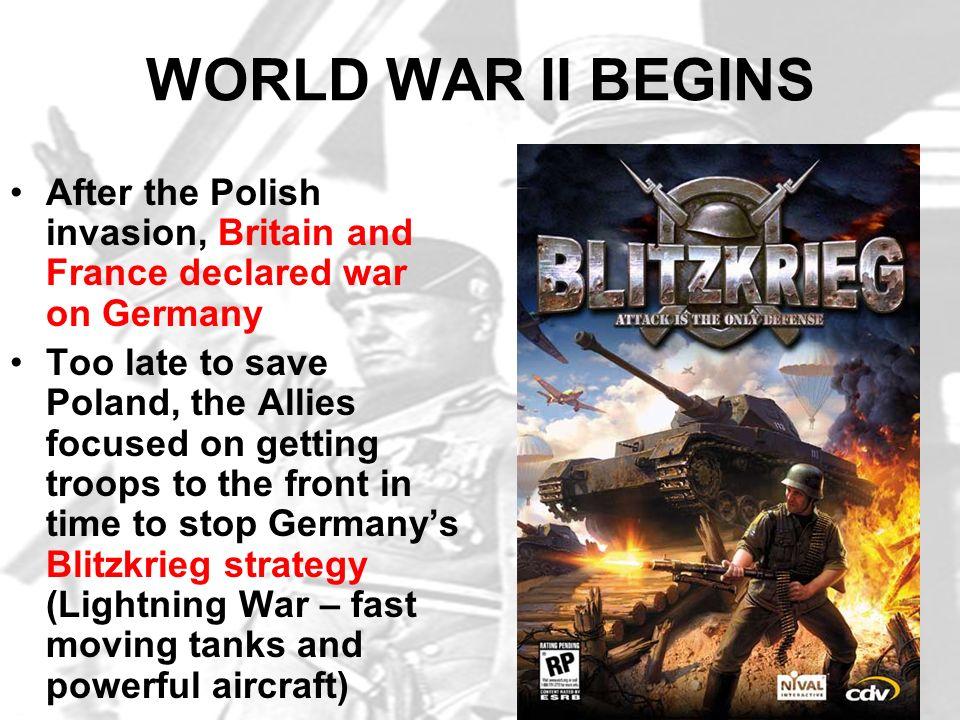 WORLD WAR II BEGINS After the Polish invasion, Britain and France declared war on Germany.