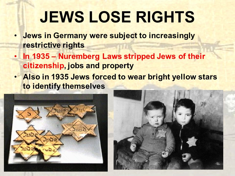 JEWS LOSE RIGHTS Jews in Germany were subject to increasingly restrictive rights.