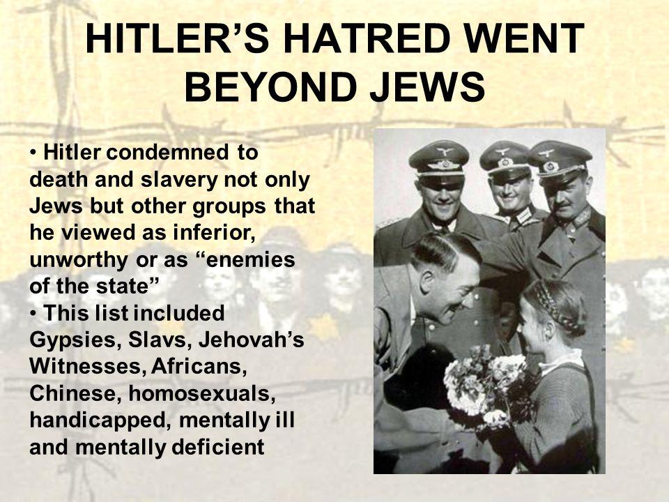 HITLER'S HATRED WENT BEYOND JEWS