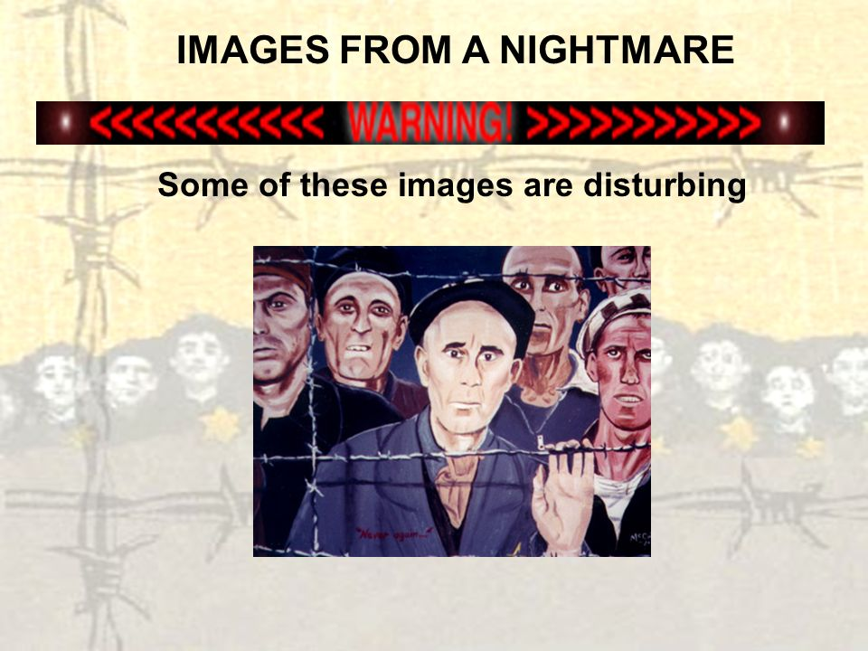 IMAGES FROM A NIGHTMARE Some of these images are disturbing