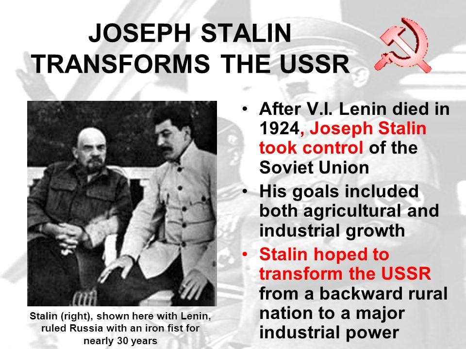 JOSEPH STALIN TRANSFORMS THE USSR