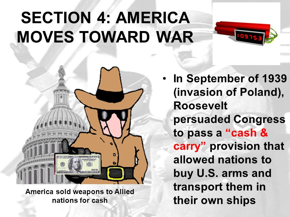 SECTION 4: AMERICA MOVES TOWARD WAR