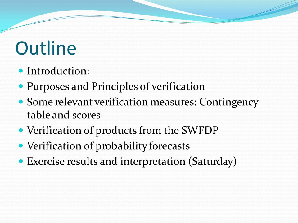 Outline Introduction: Purposes and Principles of verification