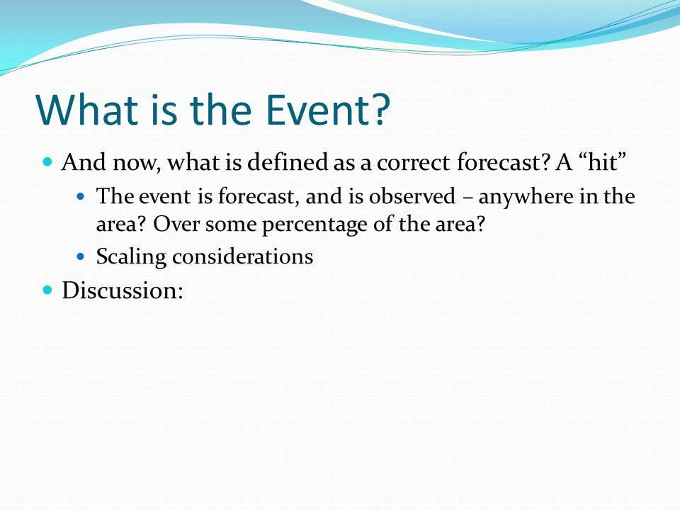 What is the Event And now, what is defined as a correct forecast A hit
