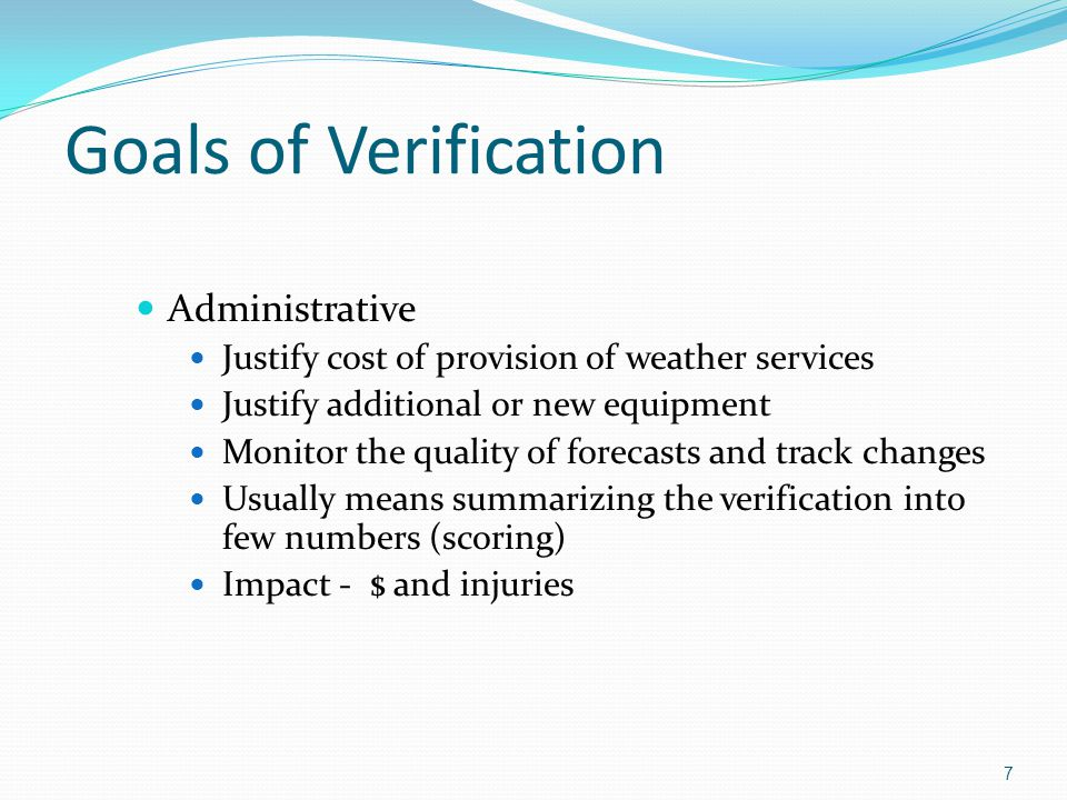 Goals of Verification Administrative