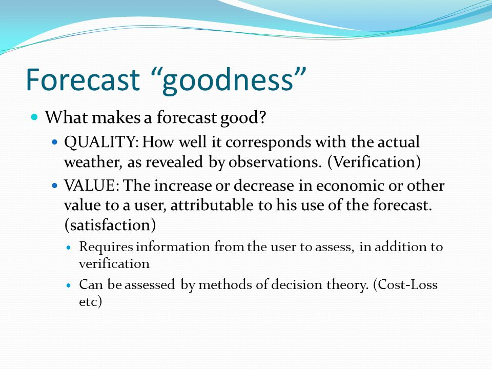 Forecast goodness What makes a forecast good