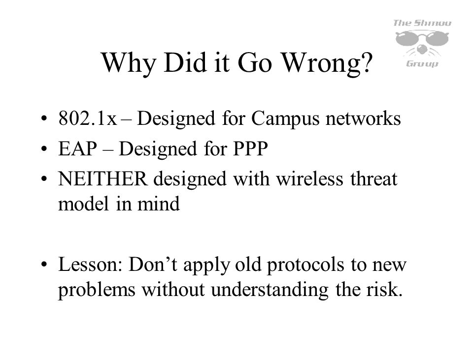 Why Did it Go Wrong 802.1x – Designed for Campus networks