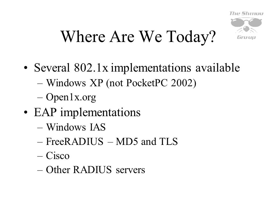 Where Are We Today Several 802.1x implementations available
