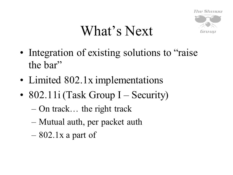 What's Next Integration of existing solutions to raise the bar