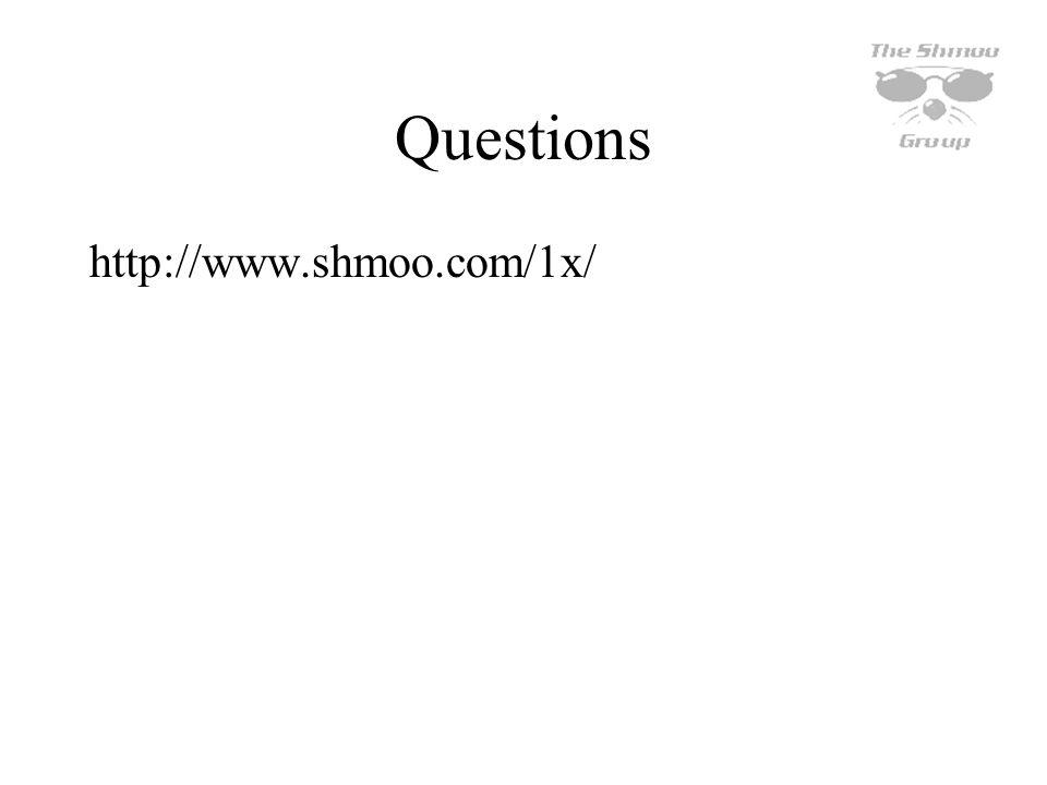 Questions http://www.shmoo.com/1x/