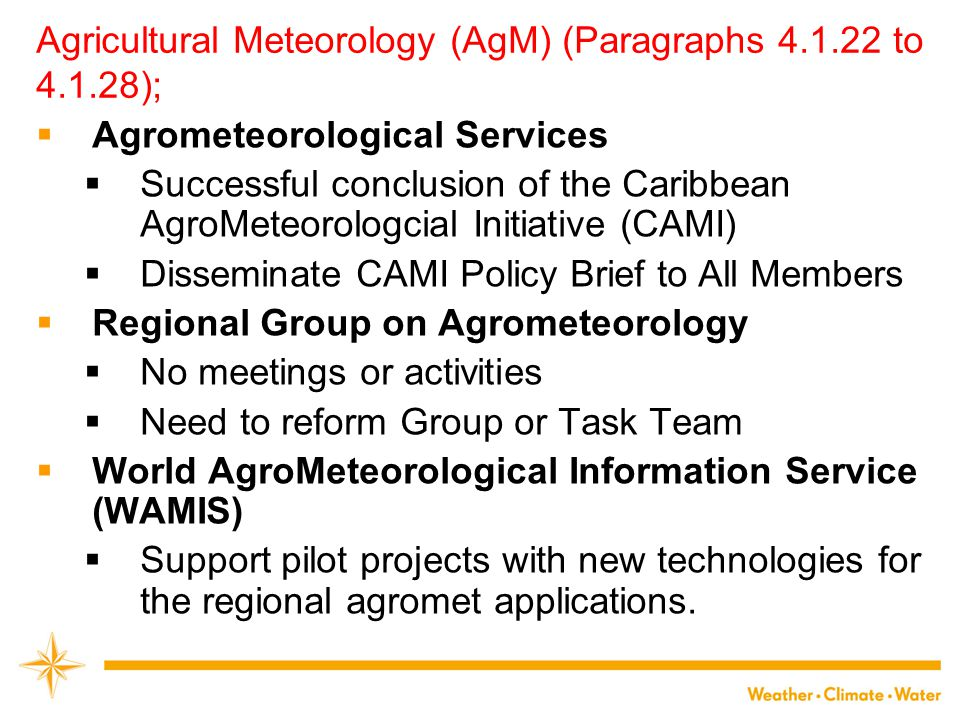 Agricultural Meteorology (AgM) (Paragraphs 4.1.22 to 4.1.28);