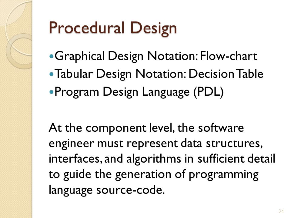 Procedural Design Graphical Design Notation: Flow-chart