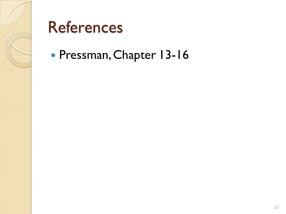 References Pressman, Chapter 13-16