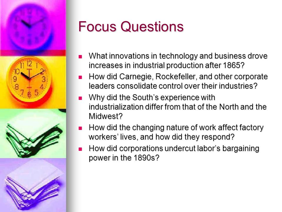 Focus Questions What innovations in technology and business drove increases in industrial production after 1865