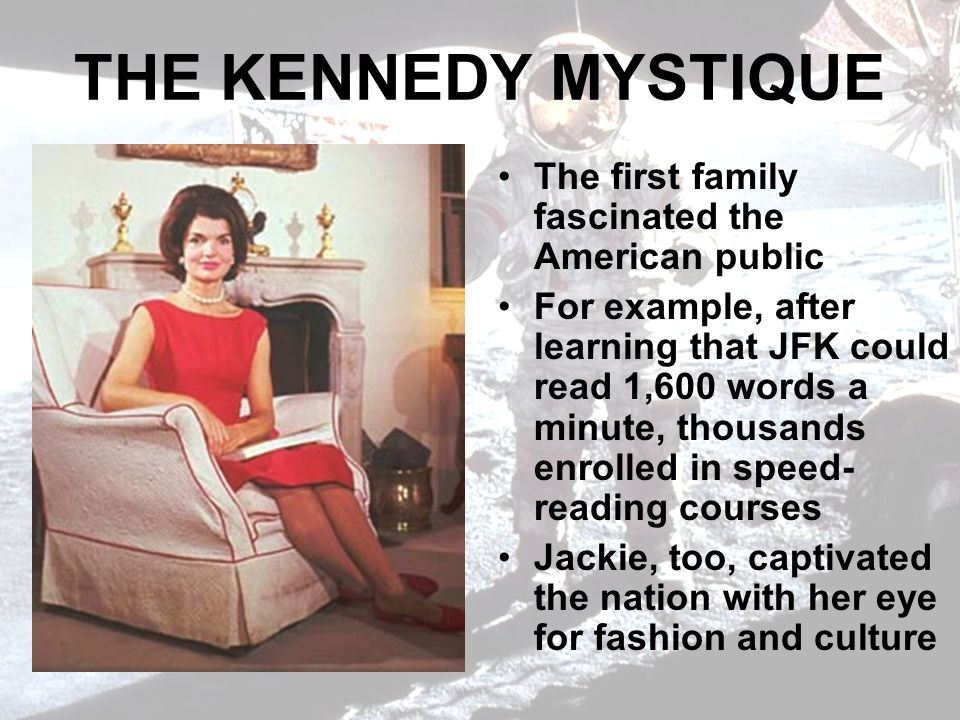THE KENNEDY MYSTIQUE The first family fascinated the American public