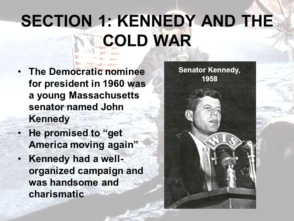 SECTION 1: KENNEDY AND THE COLD WAR