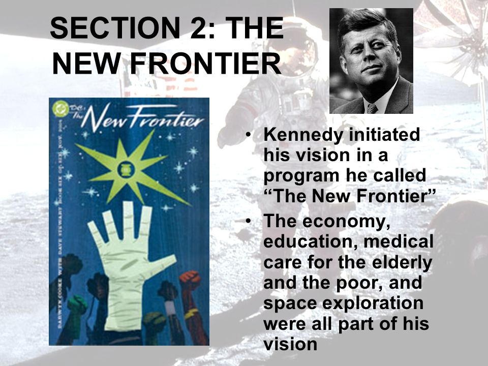 SECTION 2: THE NEW FRONTIER