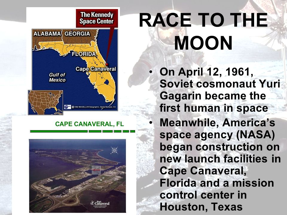 RACE TO THE MOON On April 12, 1961, Soviet cosmonaut Yuri Gagarin became the first human in space.