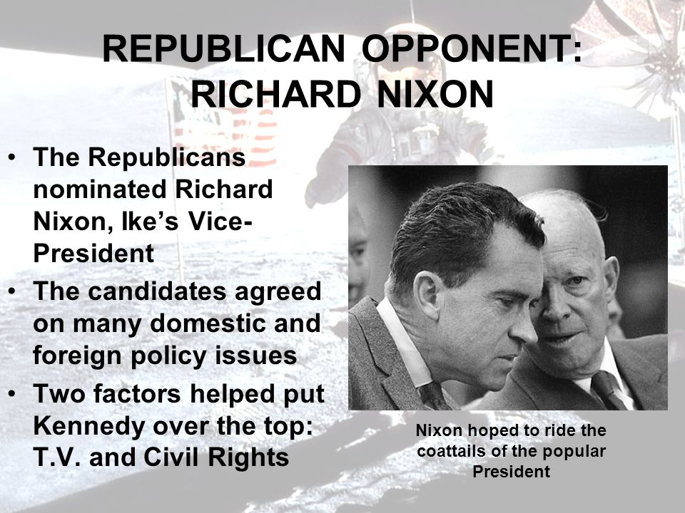 REPUBLICAN OPPONENT: RICHARD NIXON