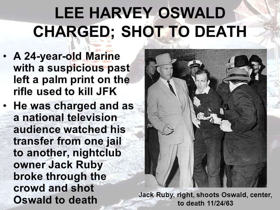 LEE HARVEY OSWALD CHARGED; SHOT TO DEATH