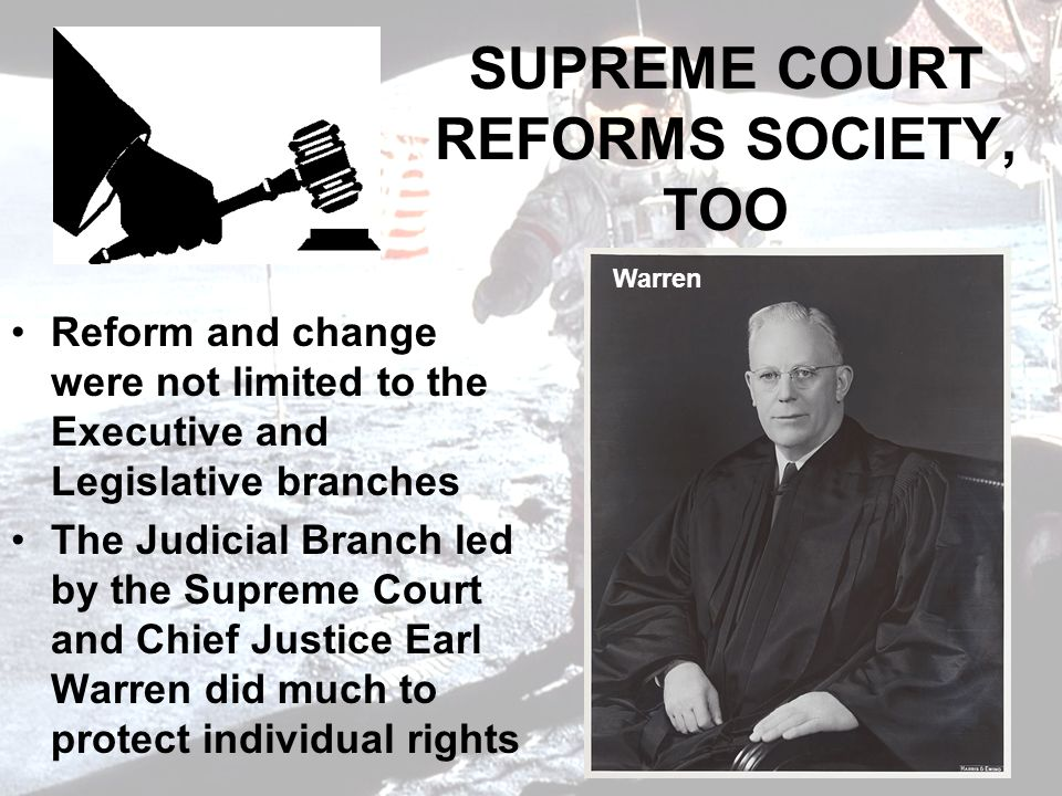 SUPREME COURT REFORMS SOCIETY, TOO