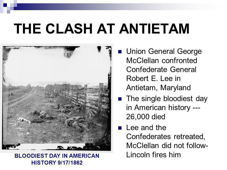 BLOODIEST DAY IN AMERICAN HISTORY 9/17/1862
