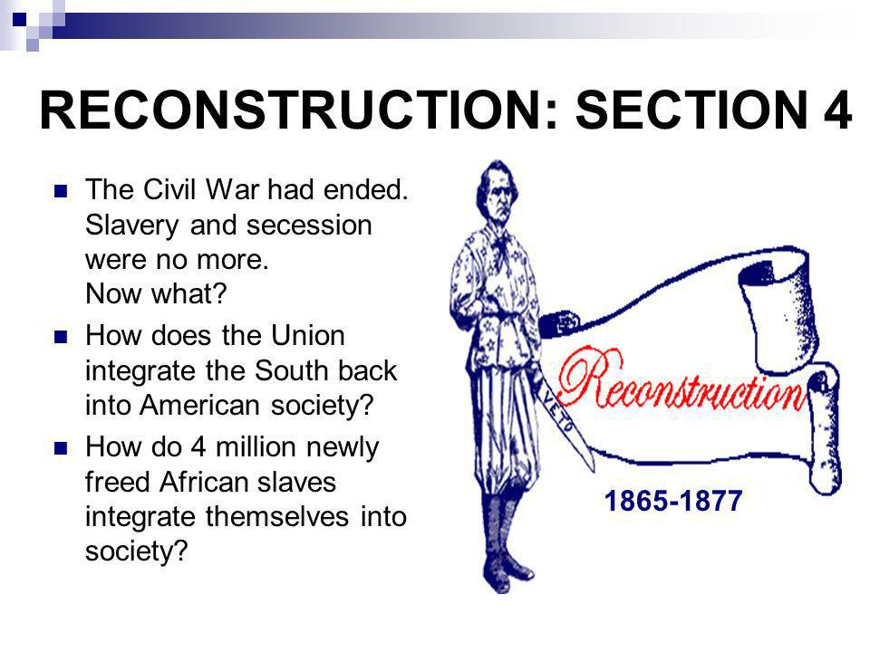 RECONSTRUCTION: SECTION 4