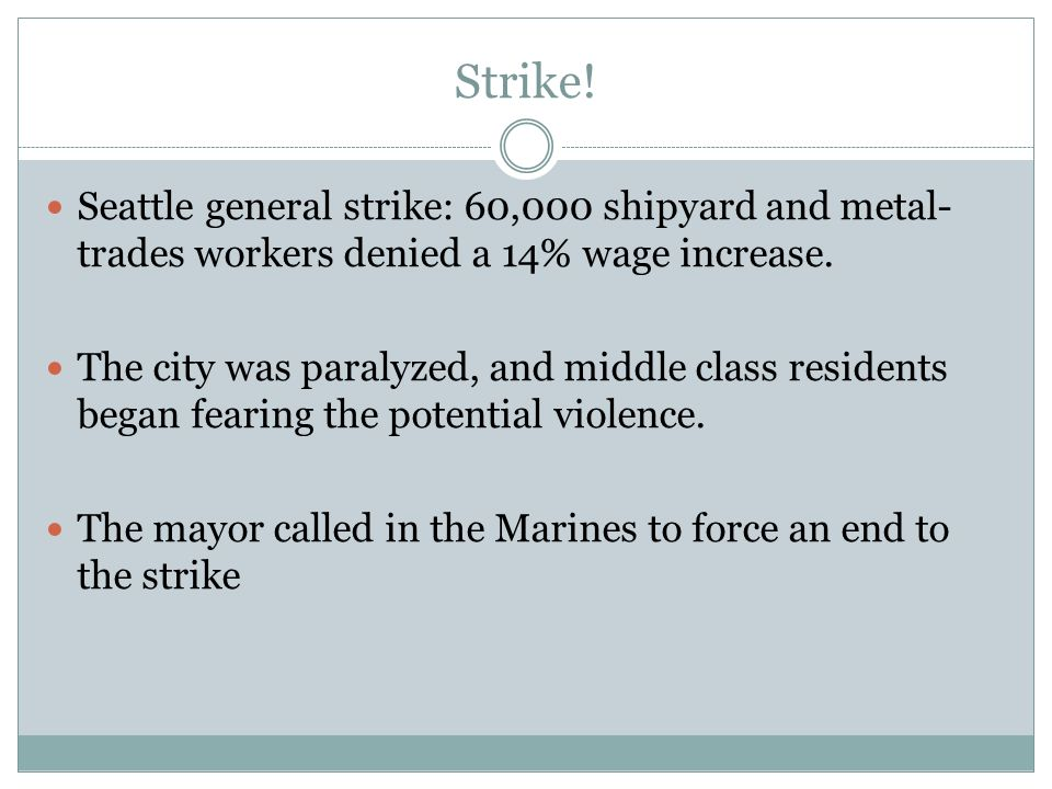 Strike! Seattle general strike: 60,000 shipyard and metal-trades workers denied a 14% wage increase.