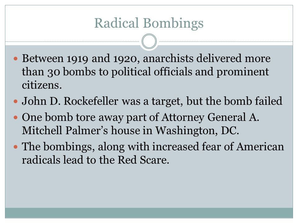 Radical Bombings Between 1919 and 1920, anarchists delivered more than 30 bombs to political officials and prominent citizens.