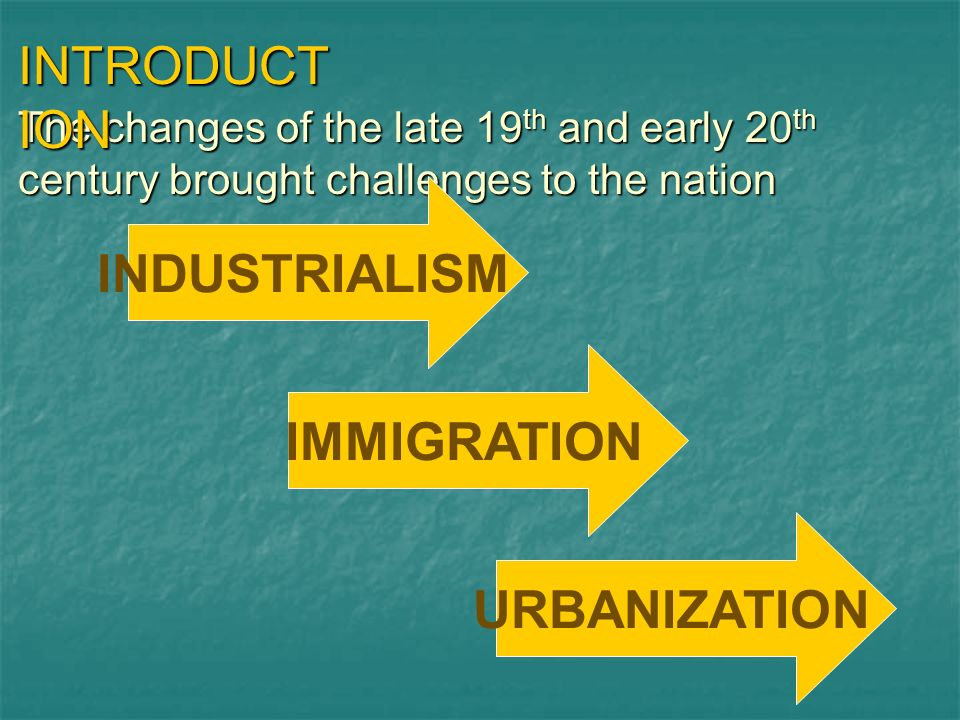 INDUSTRIALISM IMMIGRATION URBANIZATION