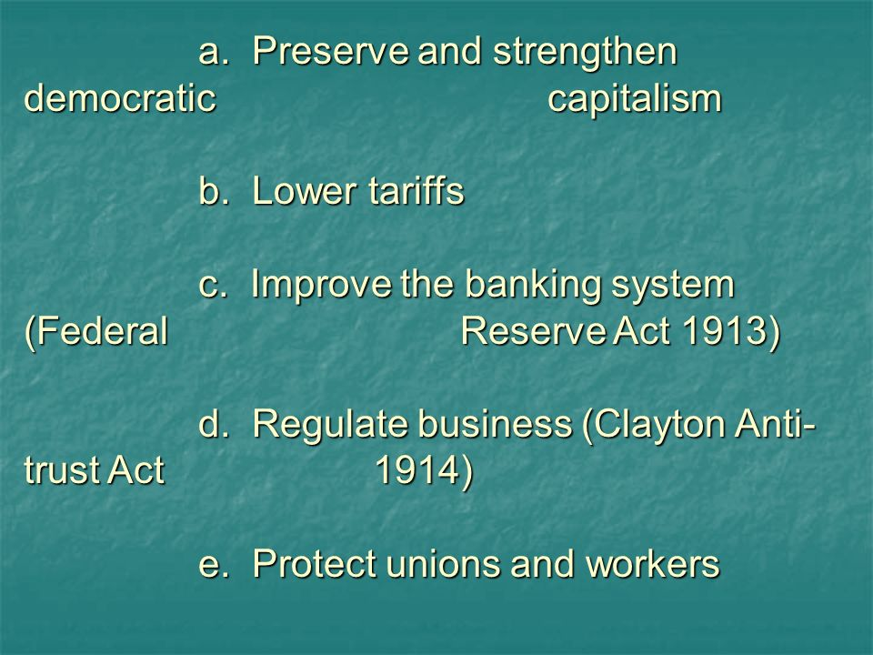 a. Preserve and strengthen democratic capitalism