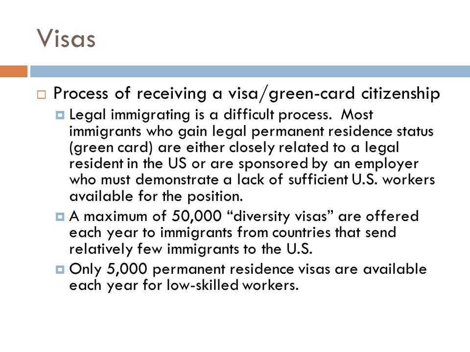Visas Process of receiving a visa/green-card citizenship