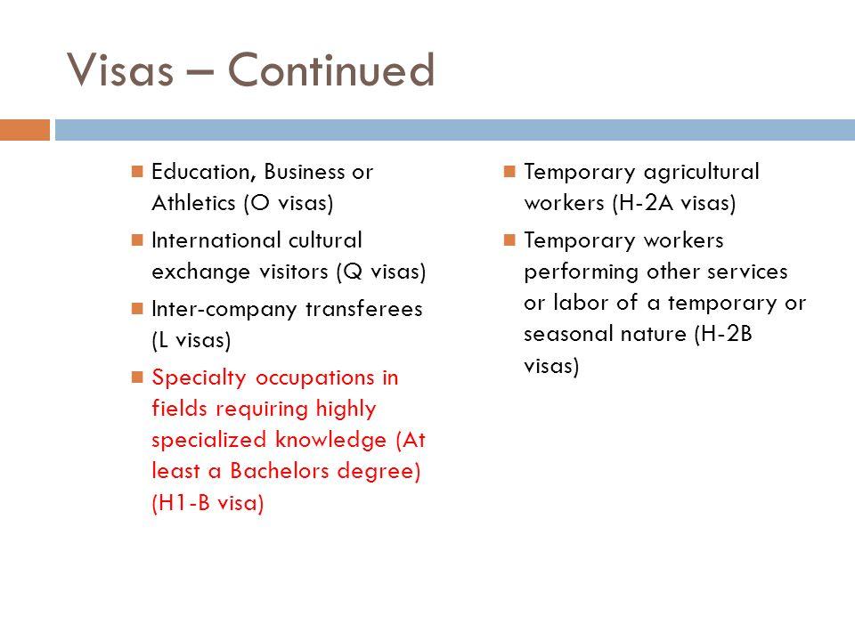 Visas – Continued Education, Business or Athletics (O visas)