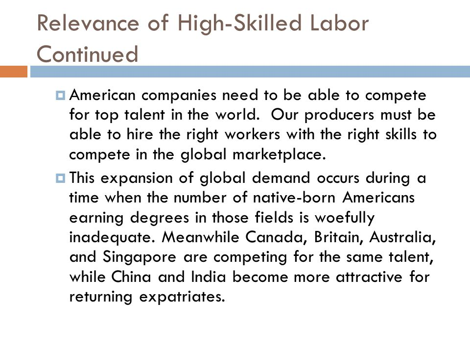Relevance of High-Skilled Labor Continued