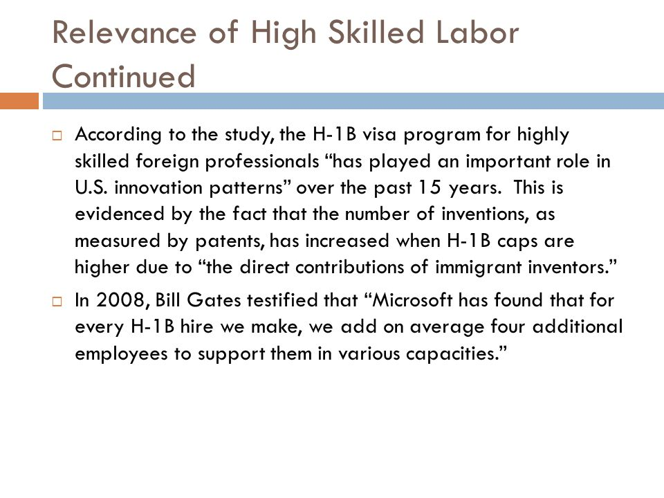 Relevance of High Skilled Labor Continued