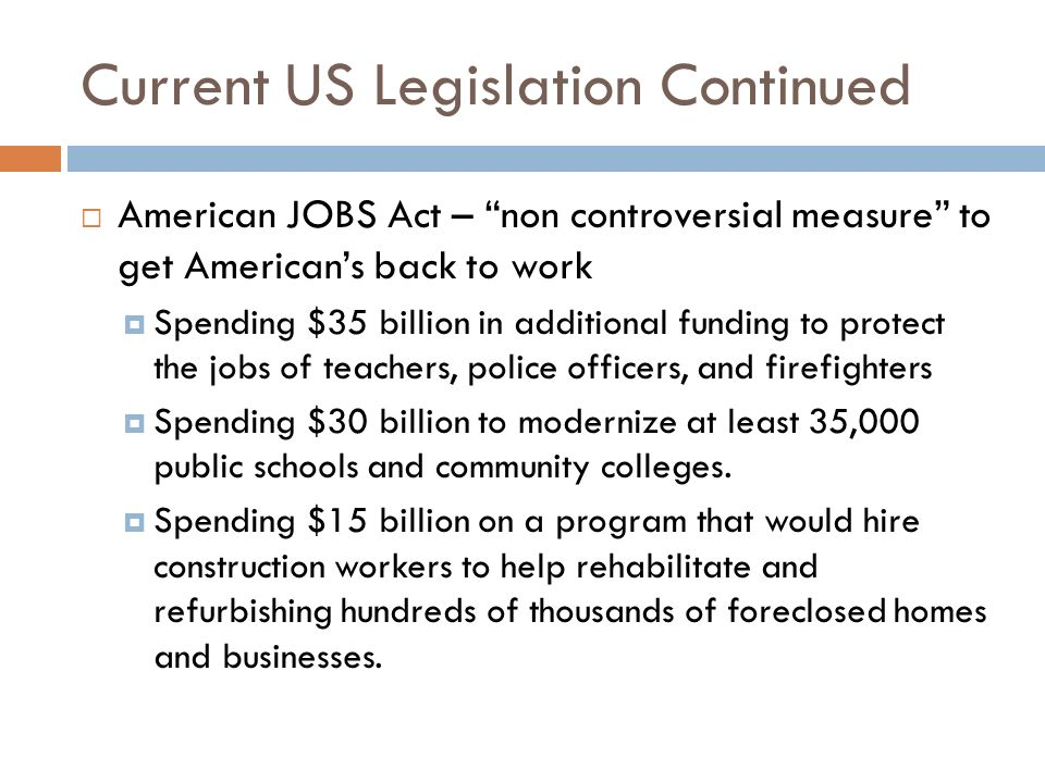 Current US Legislation Continued