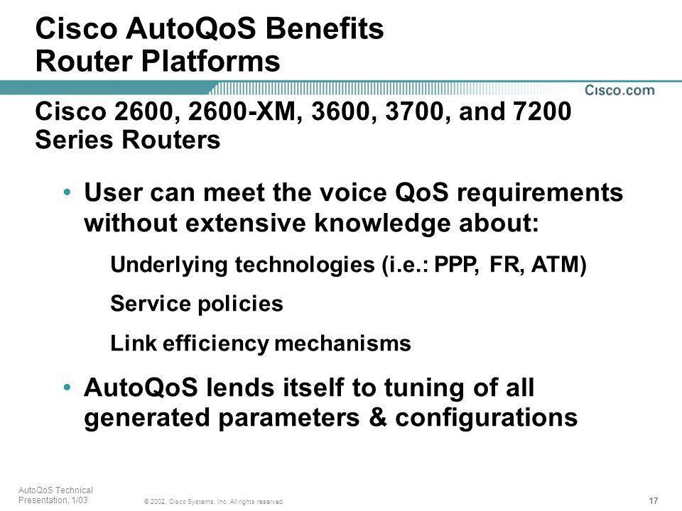 Cisco AutoQoS Benefits Router Platforms
