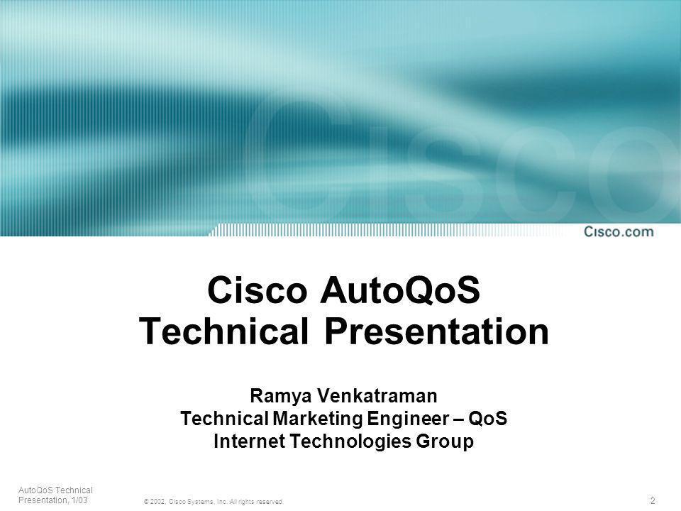 Cisco AutoQoS Technical Presentation