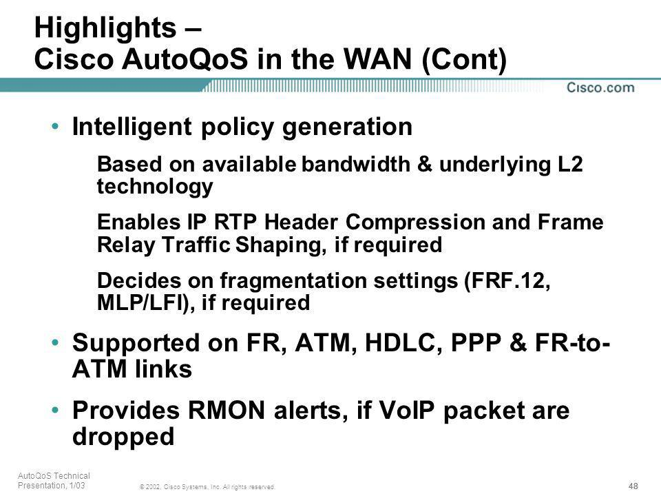 Highlights – Cisco AutoQoS in the WAN (Cont)