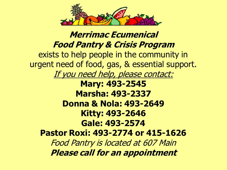 Merrimac Ecumenical Food Pantry & Crisis Program exists to help people in the community in urgent need of food, gas, & essential support.