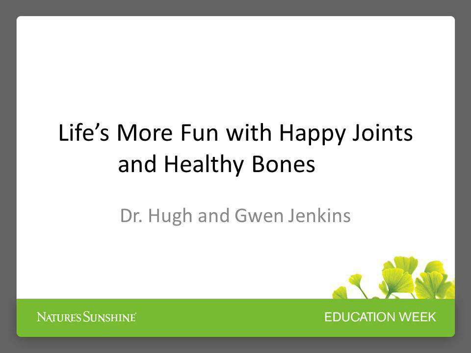 Life's More Fun with Happy Joints and Healthy Bones