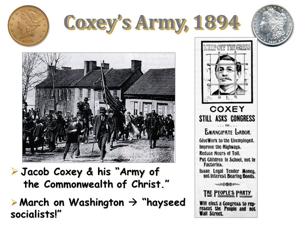 Coxey's Army, 1894Jacob Coxey & his Army of the Commonwealth of Christ. March on Washington  hayseed socialists!