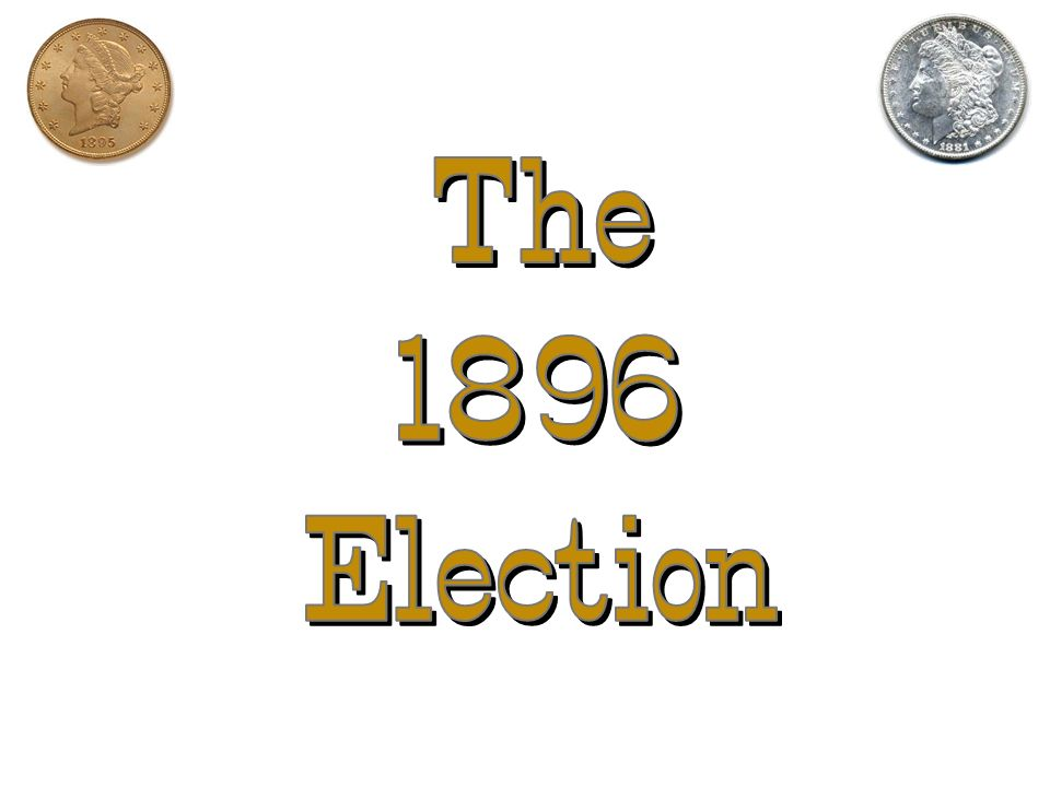 The 1896 Election