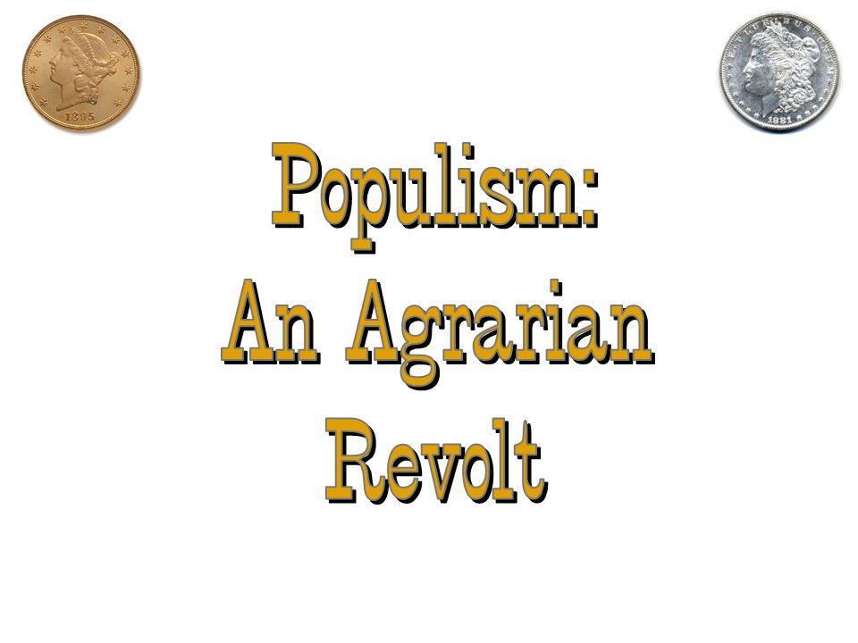 Populism: An Agrarian Revolt