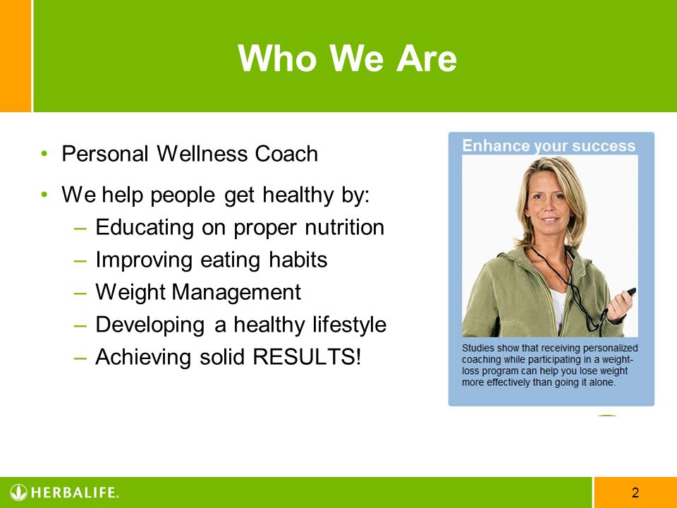 Who We Are Personal Wellness Coach We help people get healthy by: